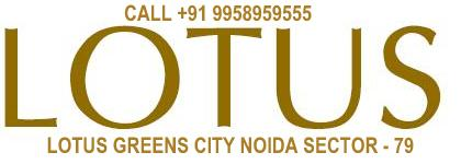 LOTUS GREENS CITY ,NOIDA SECTOR - 79