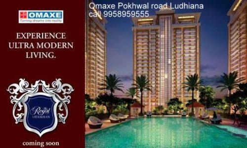 Omaxe Royal Residency – The Royal meridian Pokhwal road Ludhiana-call 9958959555 WWW.SARTHAKESTATES.COM