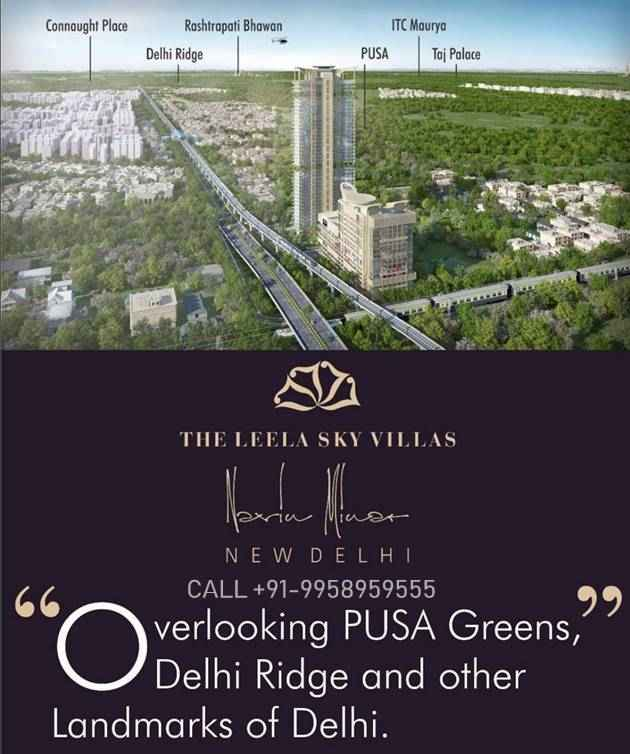 The Leela Sky Villas - Navin Minar - New Delhi Finest Address- SHADIPUR DEPOTCALL+91-9958959555