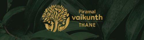 Piramal Vaikunth , Thane Vaikuth, Thane @Booking Open | 1/2/3 Bhk starts 49 L Onwards