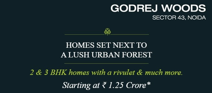 Pre-Launch Offer at Godrej Woods, Sector-43, Noida starting at Rs. 1.25 Cr. Onwards for 2 & 3 BHK